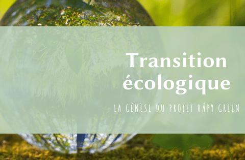 Transition écologique : génèse du projet