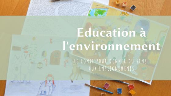 Education à l'environnement : le conte pour donner du sens